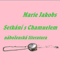 Audiokniha Setkání s Chamuelem - Marie Jakobs - Marie Jakobs