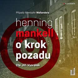Audiokniha O krok pozadu - Henning Mankell - Jiří Vyorálek