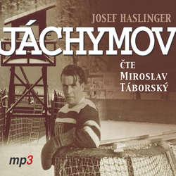 Audiokniha Jáchymov - Josef Haslinger - Miroslav Táborský