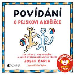 Audiokniha Povídání o pejskovi a kočice - Josef Čapek - Václav Vydra