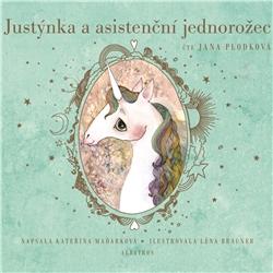 Justýnka a asistenční jednorožec - Kateřina Maďarková (Audiokniha)