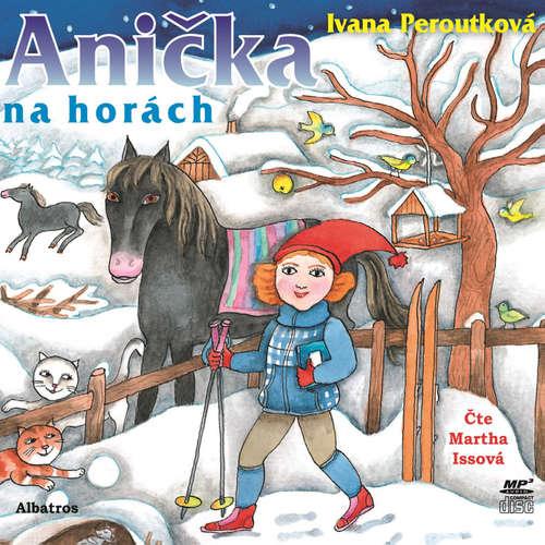 Audiokniha Anička na horách - Ivana Peroutková - Martha Issová