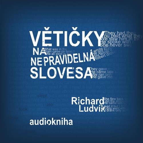 Audiokniha Větičky na nepravidelná slovesa - Richard Ludvík - Richard  Ludvík