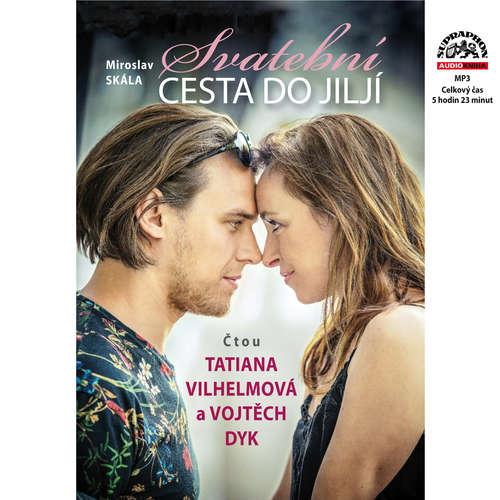 Audiokniha Svatební cesta do Jiljí - Miroslav Skála - Tatiana Vilhelmová