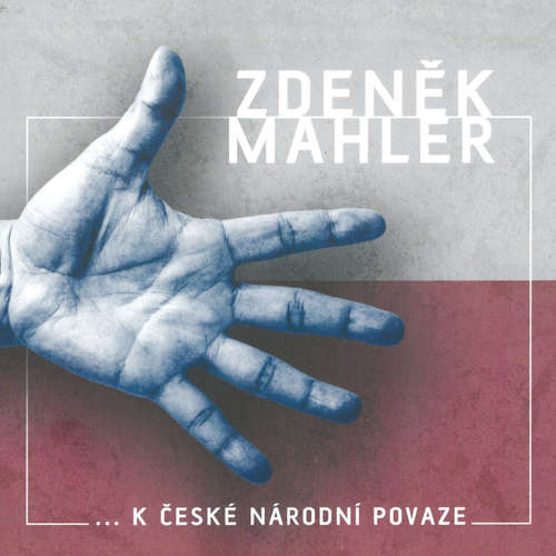 Audiokniha ...k české národní povaze - Zdeněk Mahler - Zdeněk Mahler