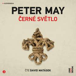 Audiokniha Černé světlo - Peter May - David Matásek