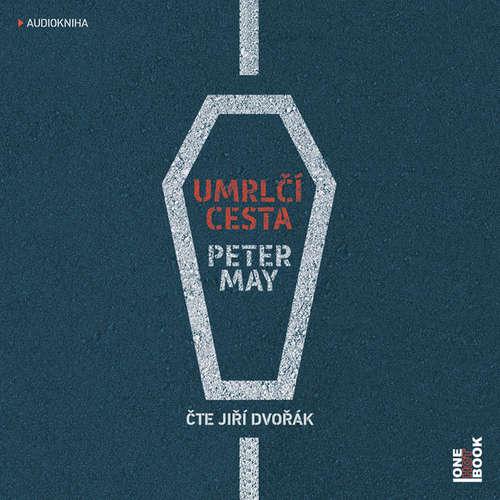 Audiokniha Umrlčí cesta - Peter May - Jiří Dvořák
