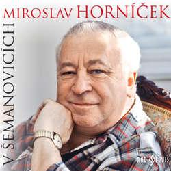 Audiokniha Miroslav Horníček v Šemanovicích - Ondřej Suchý - Miroslav Horníček