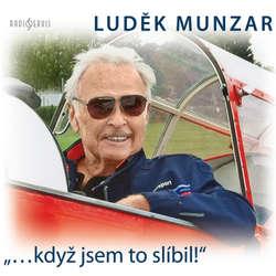 """""""...když jsem to slíbil!"""" - Luděk Munzar (Audiokniha)"""