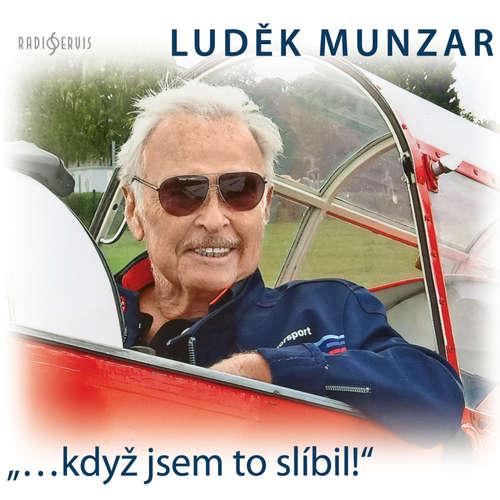 "Audiokniha ""...když jsem to slíbil!"" - Luděk Munzar - Luděk Munzar"