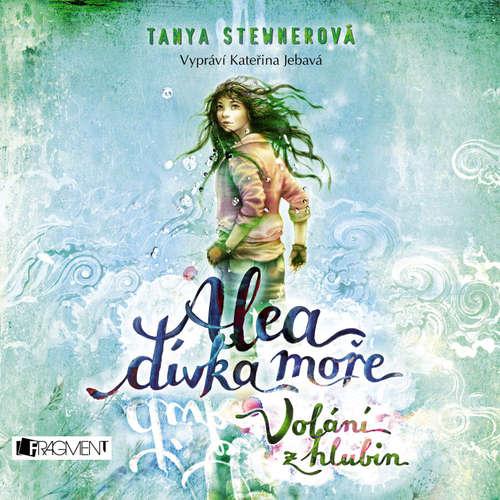 Audiokniha Alea - dívka moře: Volání z hlubin - Tanya Stewner - Kateřina Jebavá