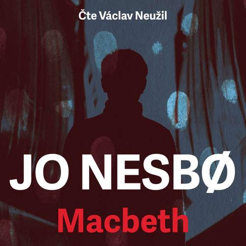 Audiokniha Macbeth - Jo Nesbo - Václav Neužil