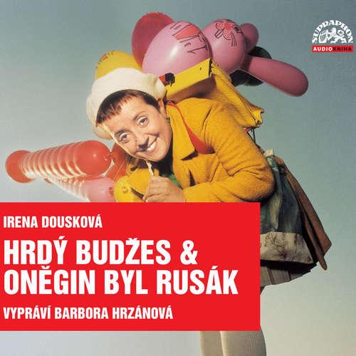Audiokniha Hrdý Budžes & Oněgin byl Rusák (komplet) - Irena Dousková - Barbora Hrzánová