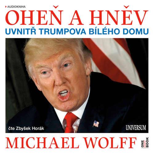 Audiokniha Oheň a hněv - Michael Wolff - Zbyšek Horák