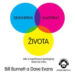 Audiokniha Designérem vlastního života - Bill Burnett - Gustav Bubník