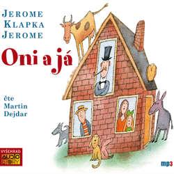 Audiokniha Oni a já - Jerome Klapka Jerome - Martin Dejdar