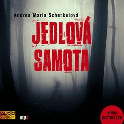 Audiokniha Jedlová samota - Andrea Maria Schenkelová - Viktor Dvořák