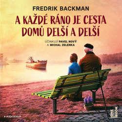 A každé ráno je cesta domů delší a delší - Fredrik Backman (Audiokniha)
