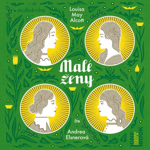 Audiokniha Malé ženy - Louisa May Alcottová - Andrea Elsnerová