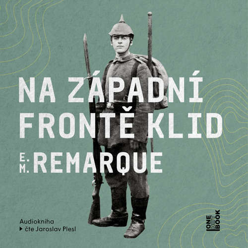 Audiokniha Na západní frontě klid - Erich Maria Remarque - Jaroslav Plesl
