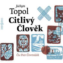 Audiokniha Citlivý člověk - Jáchym Topol - Petr Čtvrtníček