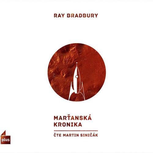 Audiokniha Marťanská kronika - Ray Bradbury - Martin Siničák