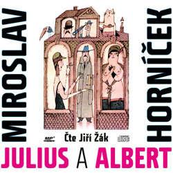 Audiokniha Julius a Albert - Miroslav Horníček - Jiří Žák