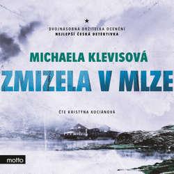 Audiokniha Zmizela v mlze - Michaela Klevisová - Kristýna Kociánová
