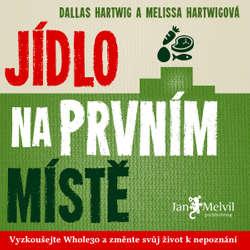 Audiokniha Jídlo na prvním místě - Melissa Hartwigová - Markéta Pešková