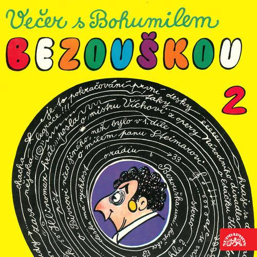 Audiokniha Večer s Bohumilem Bezouškou 2 - Bohumil Bezouška - Bohumil Bezouška