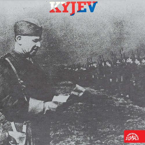 Audiokniha Kyjev - vzpomínky příslušníků 1. čs. samostatné brigády - Různí autoři - pplk. Vlastimil Kožnar