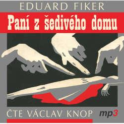 Paní z šedivého domu - Eduard Fiker (Audiokniha)
