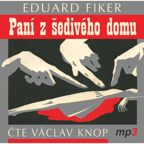 Audiokniha  Paní z šedivého domu - Eduard Fiker - Václav Knop