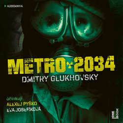 Audiokniha Metro 2034 - Dmitry Glukhovsky - Alexej Pyško