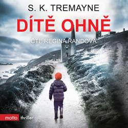 Audiokniha Dítě ohně - S. K. Tremayne - Regina Řandová