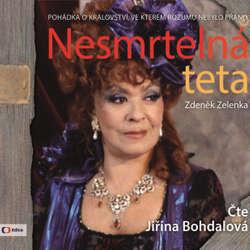 Audiokniha Nesmrtelná teta - Zdeněk Zelenka - Jiřina Bohdalová