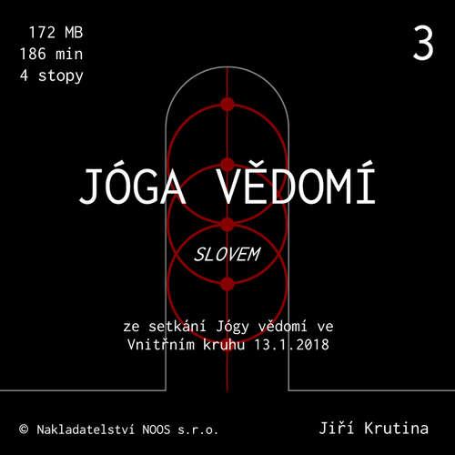 Audiokniha Jóga vědomí slovem 3 - Jiří Krutina - Jiří Krutina
