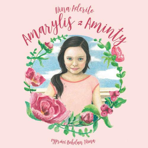 Audiokniha Amarylis z Aminty - Nina Aderito - Bohdan Tůma