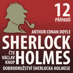 Audiokniha Dobrodružství Sherlocka Holmese (komplet) - Arthur Conan Doyle - Václav Knop