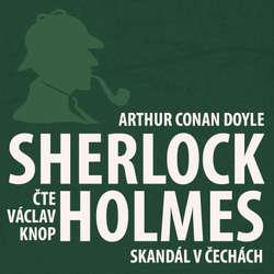 Audiokniha Dobrodružství Sherlocka Holmese 1 - Skandál v Čechách - Arthur Conan Doyle - Václav Knop