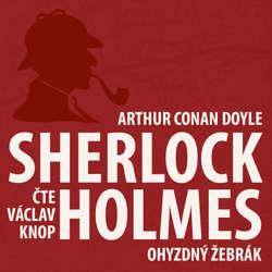 Audiokniha Dobrodružství Sherlocka Holmese 6 - Ohyzdný žebrák - Arthur Conan Doyle - Václav Knop
