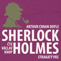 Audiokniha Dobrodružství Sherlocka Holmese 8 - Strakatý pás - Arthur Conan Doyle - Václav Knop
