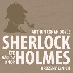 Audiokniha Dobrodružství Sherlocka Holmese 10 - Urozený ženich - Arthur Conan Doyle - Václav Knop