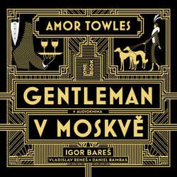 Audiokniha Gentleman v Moskvě - Amor Towles - Igor Bareš