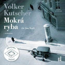 Audiokniha Mokrá ryba - Volker Kutscher - Jan Teplý