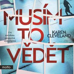 Audiokniha Musím to vědět - Karen Cleveland - Kateřina Horáčková Mendlová