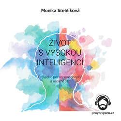 Audiokniha Život s vysokou inteligencí - Monika Stehlíková - Vendula Fialová