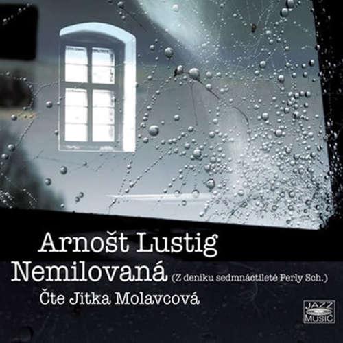 Audiokniha Nemilovaná - Arnošt Lustig - Jitka Molavcová