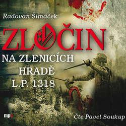 Audiokniha Zločin na Zlenicích hradě - Radovan Šimáček - Pavel Soukup