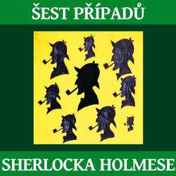 Audiokniha 6 případů Sherlocka Holmese - Arthur Conan Doyle - Jaroslav Kuneš